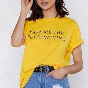 Nasty gal pass me the fucking vino tee
